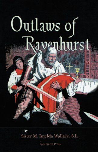 Outlaws of Ravenhurst by M. Imelda Wallace S.L. https://www.amazon.com/dp/1939094070/ref=cm_sw_r_pi_dp_x_CtMgzbJJ15Z74
