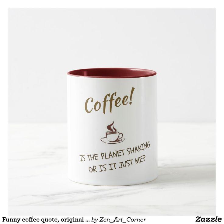Funny coffee quote, original design Mug