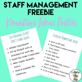 FREEBIE! Sometimes it's easy to forget what to do next when there is downtime in the classroom or if the teacher is out of the room. These posters serve as reminders of things the staff can facilitate in the special education classroom. Print , laminate and hang up somewhere visible.  #paraprofessionals #staffmanagement