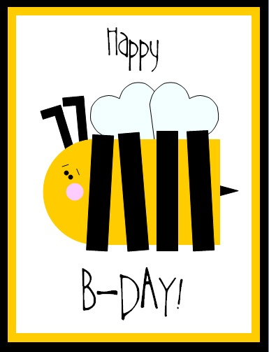 Free Printable- Happy B-Day Card (also cards for welcoming a new Beehive)