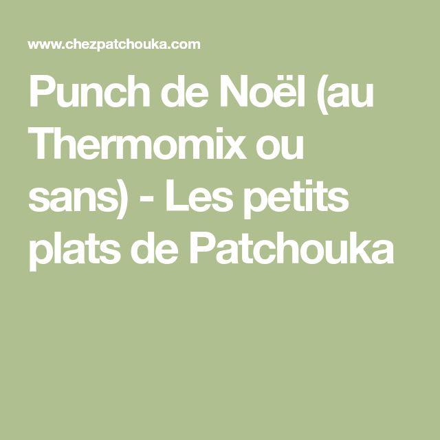 Punch de Noël (au Thermomix ou sans) - Les petits plats de Patchouka
