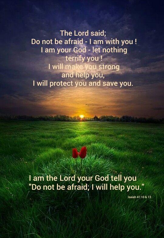Isaiah 41 : 10 & 13