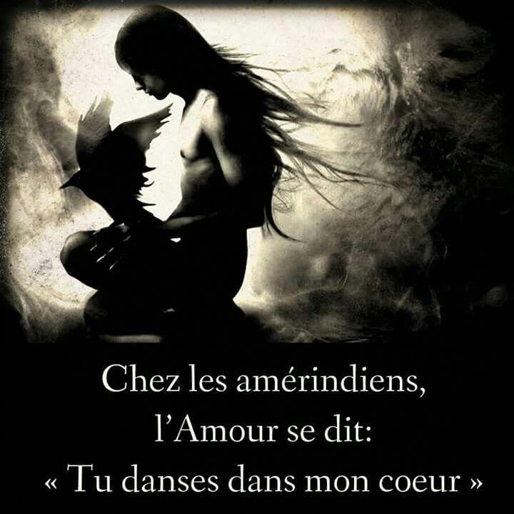 """""""Chez les Amérindiens, l'Amour se dit: «Tu danses dans mon cœur»."""""""