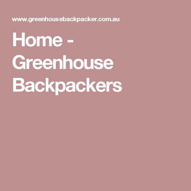 Home - Greenhouse Backpackers