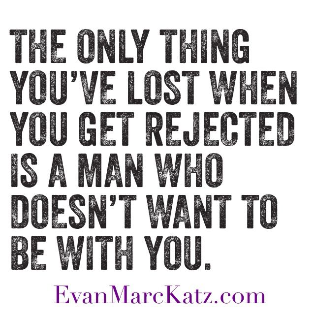 The only thing you've lost when you get rejected is a man who doesn't want to be with you. #rejection #quotes #dating