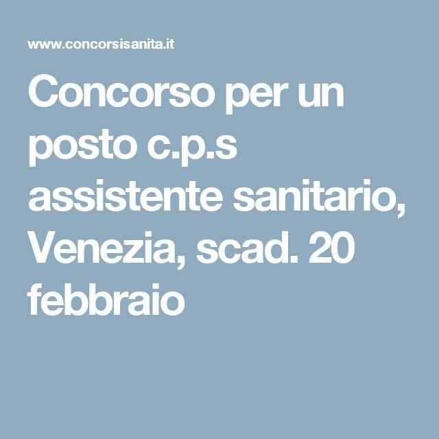 Concorso per un posto c.p.s assistente sanitario, Venezia, scad. 20 febbraio