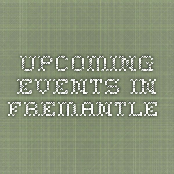 upcoming events in Fremantle