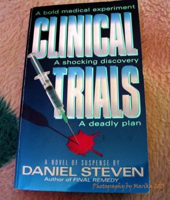 Clinical Trials by Daniel Steven a fun classic legal thriller from 1997