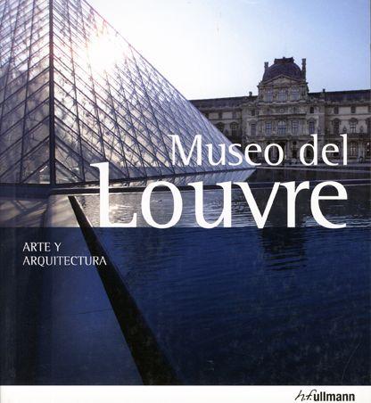#Arquitectura / Historia y Teoría #ArteyArquitectura MUSEO DE LOUVRE  #Ullman