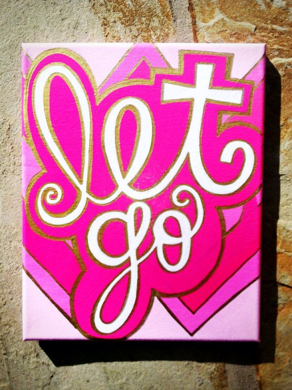 Let Go Canvas (Ombré Pink Chevron with Metallic Gold Detail and White Script) by bkraftybybethany