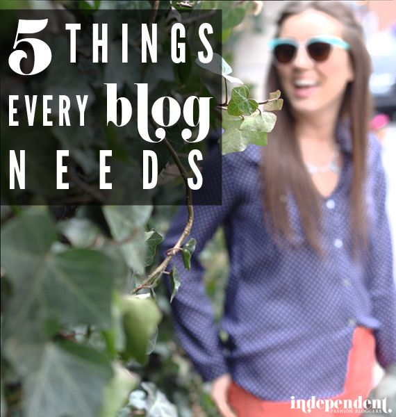 5 THINGS EVERY BLOG SHOULD HAVE