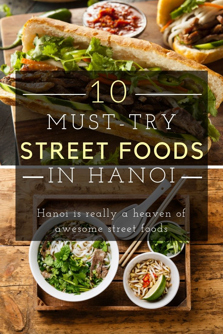 My All Time Favorite Way To Explore A Culture Is To Start With Its Cuisine And I Dare To Say Hanoi Street Food Is Among The Street Food Food Food Photography
