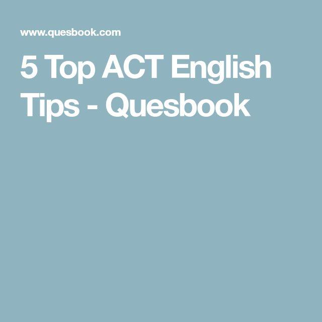 5 Top ACT English Tips - Quesbook