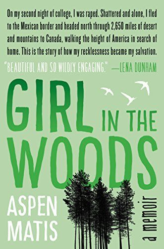 Girl in the Woods: A Memoir eBook: Aspen Matis: Amazon.co.uk: Kindle Store