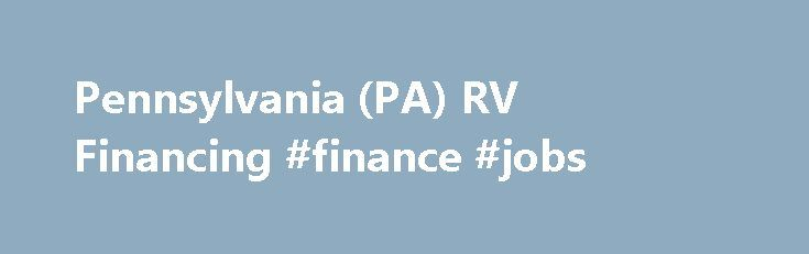 Pennsylvania (PA) RV Financing #finance #jobs http://finance.remmont.com/pennsylvania-pa-rv-financing-finance-jobs/  #rv finance # RV Financing for All Types of Credit In Pennsylvania Shady Maple RV understands that affordable RV financing is an important factor in the RV buying process. We offer a range of competitive RV loans motorhome financing as well as extended service contracts to protect your RV purchase, allowing you years of worry […]