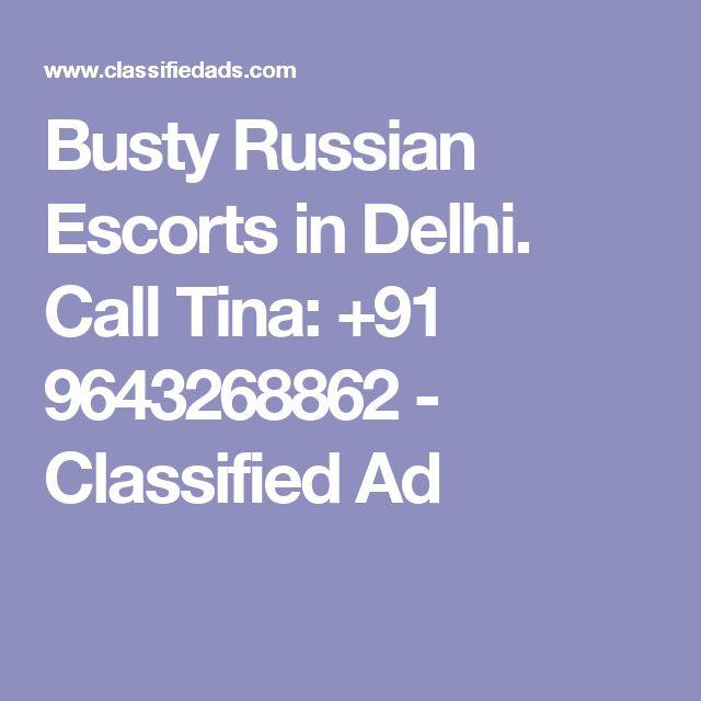 Busty Russian Escorts in Delhi. Call Tina: +91 9643268862 - Classified Ad