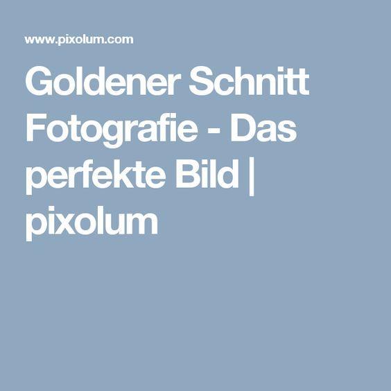 Goldener Schnitt Fotografie - Das perfekte Bild | pixolum