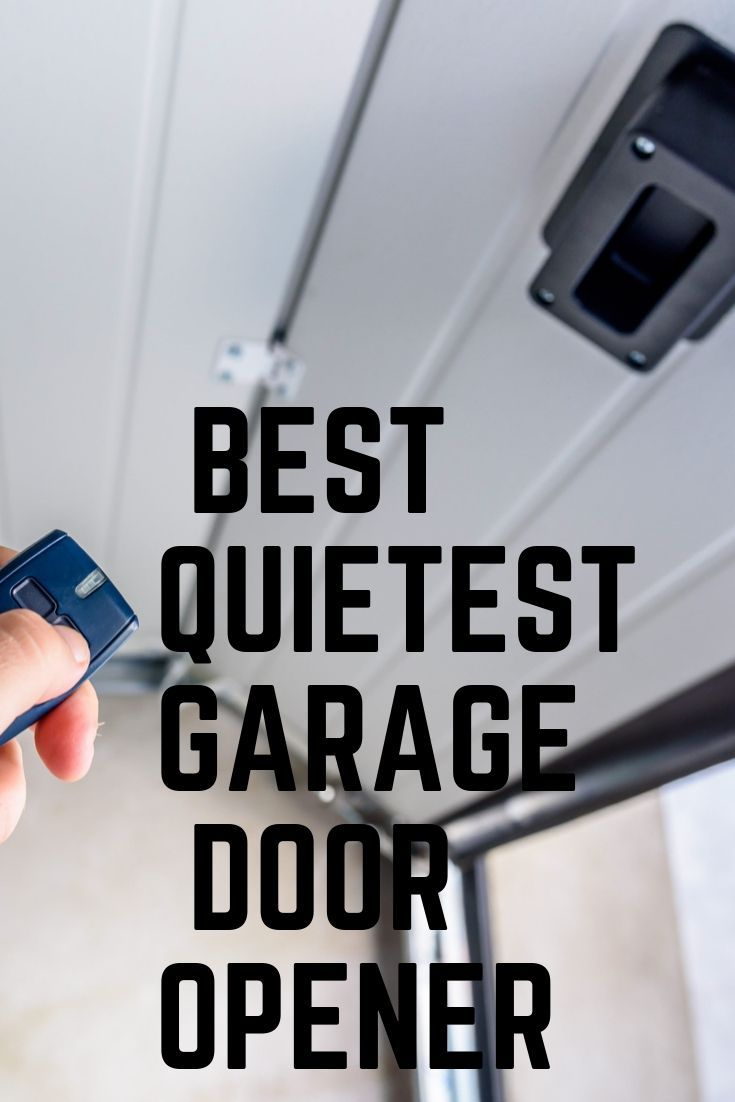 Quietest Garage Door Opener 2020 Ultra Silent Noiseless Quiet Garage Door Opener Best Garage Door Opener Garage Doors