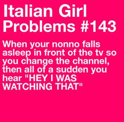 "Italian Girl Problems. He does that to me all the time!  ""That is very important news!"""