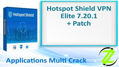 Hotspot Shield VPN Elite 7.20.1 + Patch By_ Zuket Creation | Apps Cracked