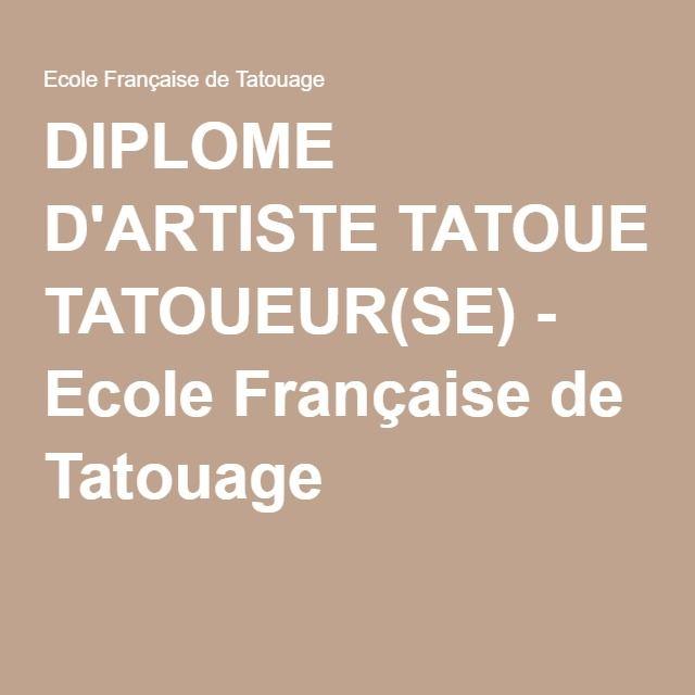 DIPLOME D'ARTISTE TATOUEUR(SE) - Ecole Française de Tatouage                                                                                                                                                     Plus