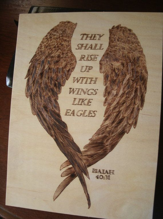 "Hand burned in wonderful detail, each feather on these georgous wings looks individually crafted to frame the beautiful quote from Isaiah 40. ""They shall rise up with wings like eagles."""