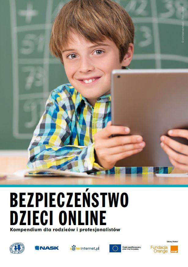 Bezpieczeństwo dzieci online. Kompendium dla rodziców i profesjonalistów