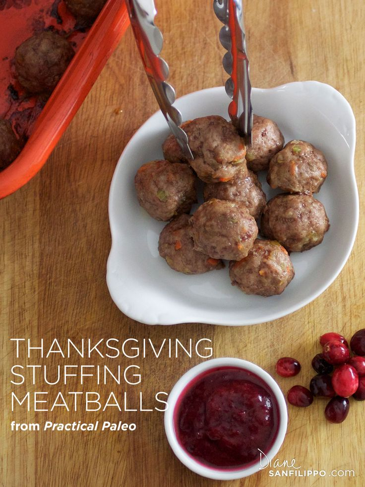Easy Recipe: Thanksgiving Stuffing Meatballs – from Practical Paleo – Diane Sanf… – Kim Provencher Honnen