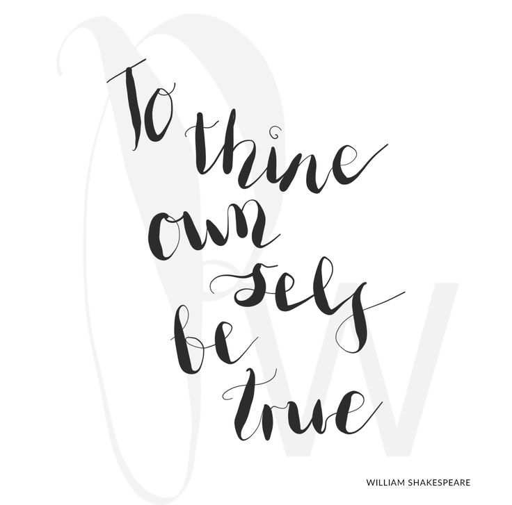 To thine own…