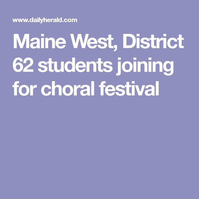 Maine West, District 62 students joining for choral festival