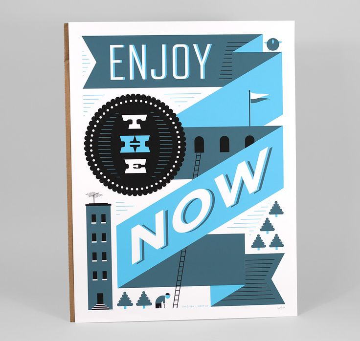 'Enjoy the Now' print: Prints Poster, Design Inspiration, Awesome Poster, Graphics Prints, Inspiration Typography, Typography Design, Graphics Design, Screens Poster, Design Style