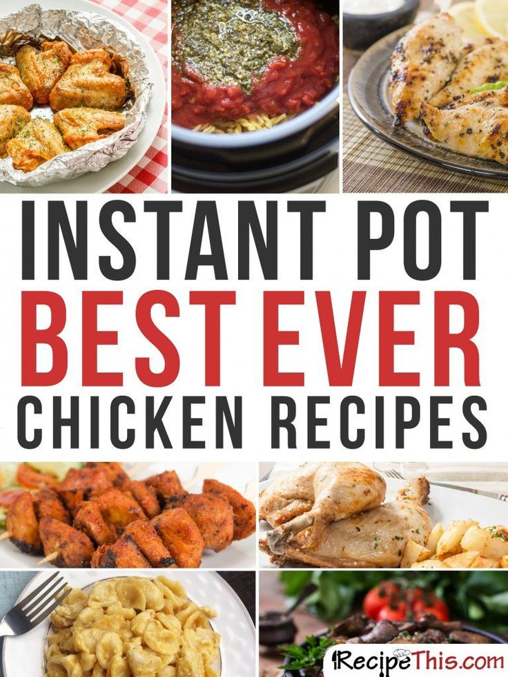 Instant Pot | Instant Pot Best Ever Chicken Recipes From RecipeThis.com