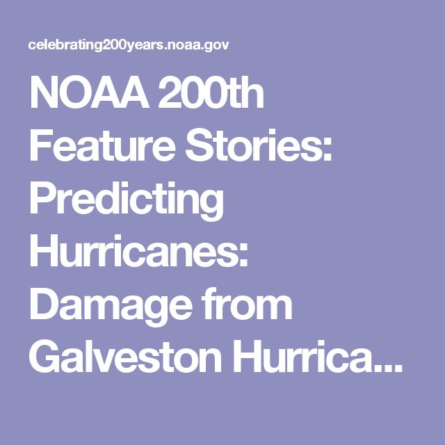 NOAA 200th Feature Stories: Predicting Hurricanes: Damage from Galveston Hurricane of 1900