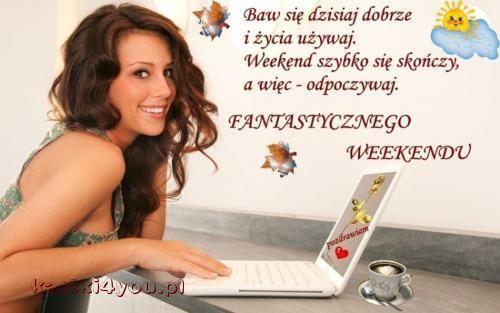 Miłego weekendu http://kartki4you.pl