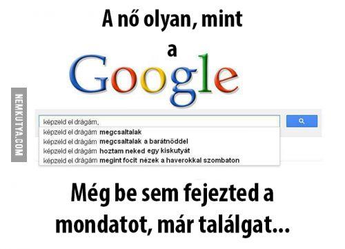 A nő olyan, mint a Google...