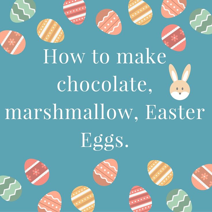 How to make chocolate, marshmallow, Easter eggs