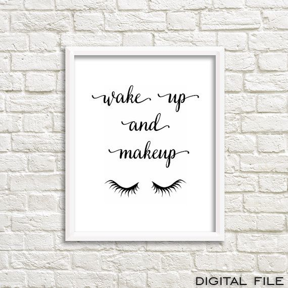 This Wake up and makeup print is modern and chic Teen Room Decor for girls. Decorate your bathroom with this stylish good morning art and wake up in