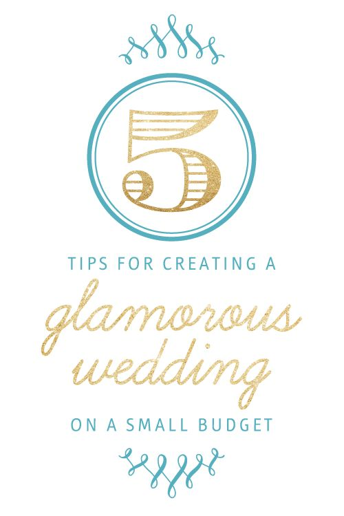 65 best wedding event planning resources images on pinterest 5 tips to create a glamorous wedding on a small budget fandeluxe Images