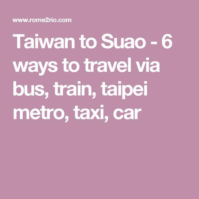 Taiwan to Suao - 6 ways to travel via bus, train, taipei metro, taxi, car