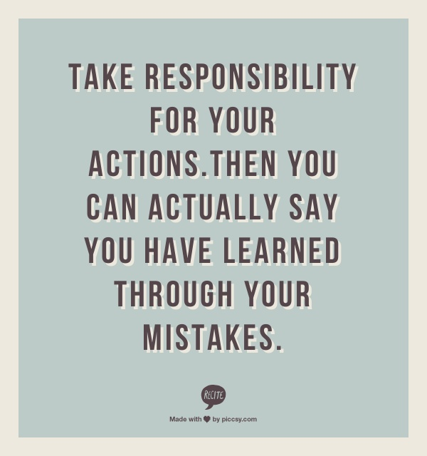 Pictures Of Take Responsibility For Your Actions Quotes Www