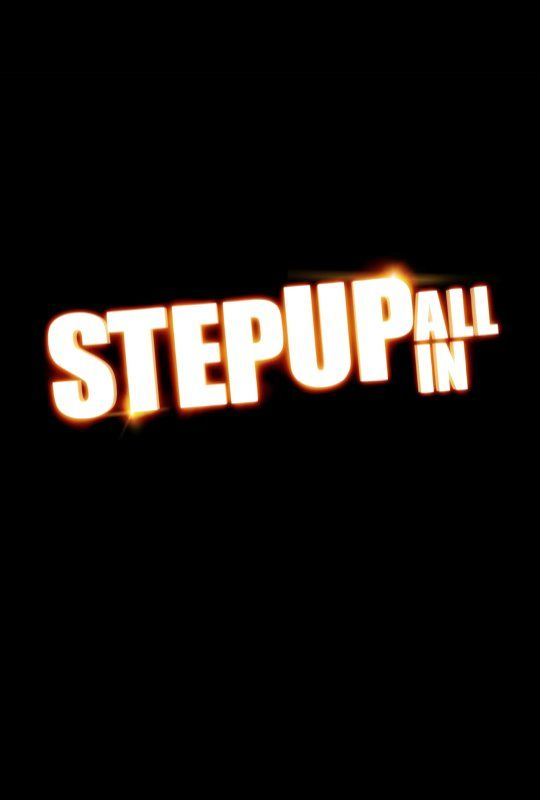 Step Up: All In (2014) - All-stars from the previous Step Up installments come together in glittering Las Vegas, battling for a victory that could define their dreams and their careers.