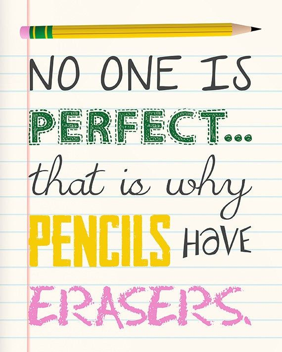 No One Is Perfect That Is Why Pencils Have Erasers Teacher Image 1 Teacher Appreciation Quotes Teacher Appreciation Quotes Funny Teacher Quotes Funny