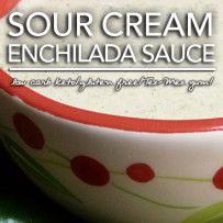 Sour Cream Enchilada Sauce – Low Carb & Gluten Free
