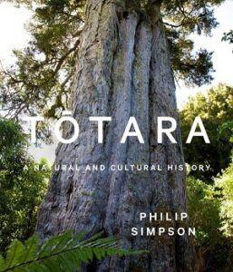 """""""Tōtara : a natural and cultural history"""", by Philip Simpson - In words and pictures, through waka and leaves, farmers and carvers, the author takes us deep inside the trees: their botany and evolution, their role in Māori life and lore, their uses by Pākehā and their current status in our environment and culture. 2018 Finalist Illustrated Non-Fiction."""