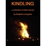 Kindling (a collection of short stories) (Kindle Edition)By Stephen Livingston