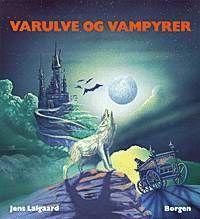 """""""Varulve og vampyrer"""" av Jens Laigaard"""