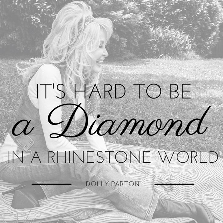 Dolly always seems to say it best!