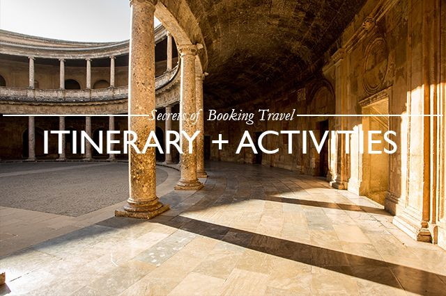 Secrets of Booking Travel : Itinerary & Activities