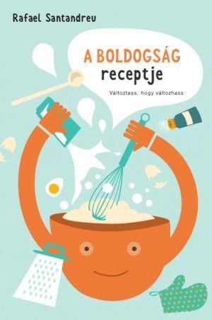 Santandreu Rafael - A boldogság receptje