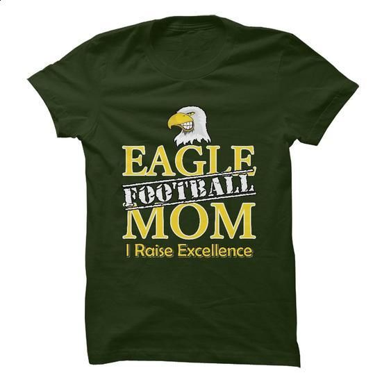Eagle Football Mom - I Raise Excellence - #boys hoodies #t shirt companies. MORE INFO => https://www.sunfrog.com/LifeStyle/Eagle-Football-Mom--I-Raise-Excellence-ezku.html?60505